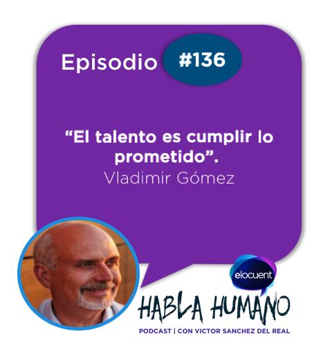 Habla Humano #136| Claves para cumplir lo prometido