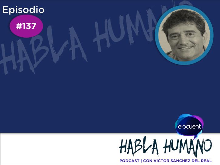 Especial Habla Humano #137|Cuando Guillermo Fesser se fue a América y descubrió España - Elocuent- Comunicación para personas